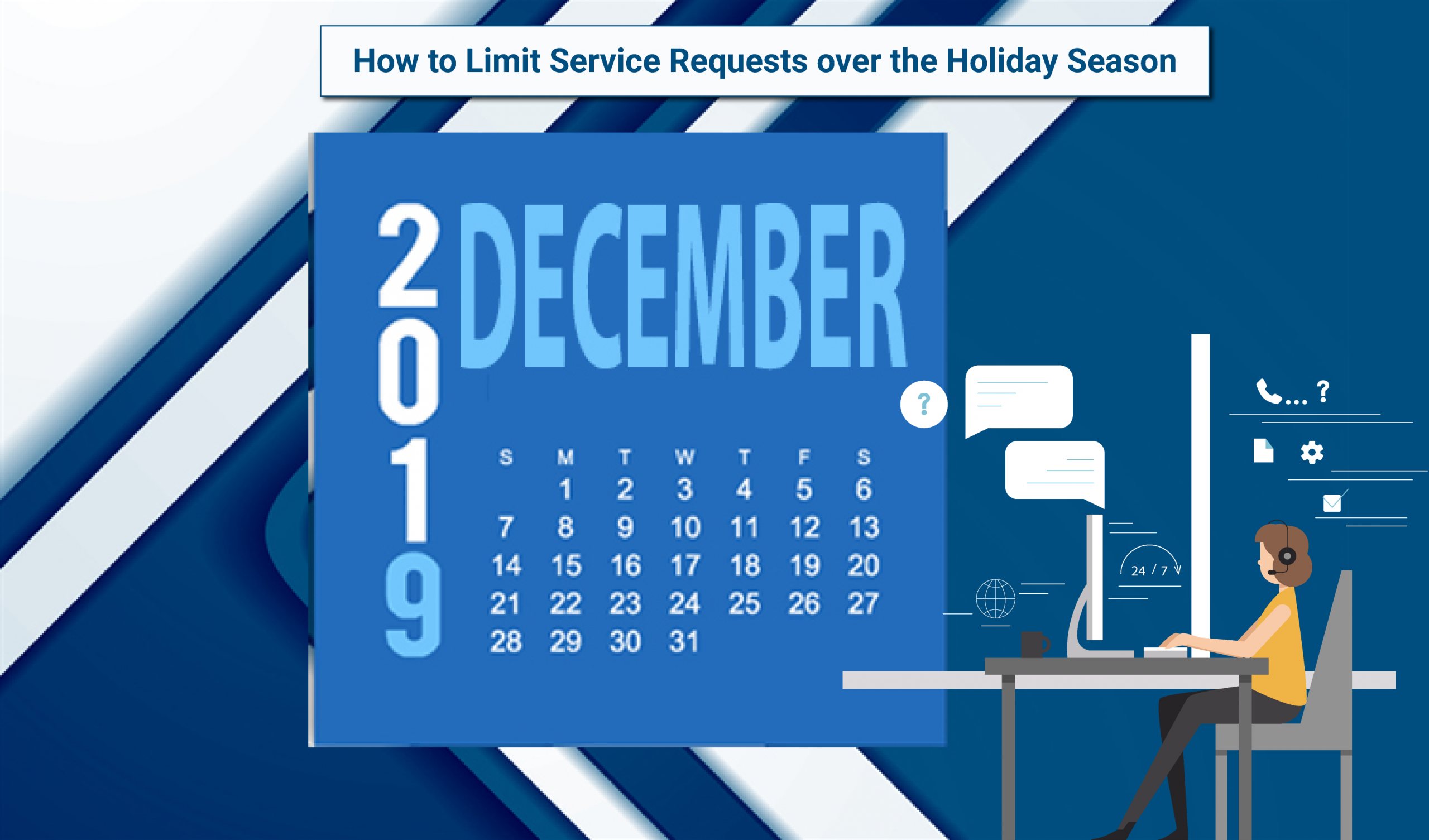 limit service requests during holiday season