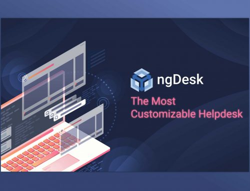 ngDesk – one of the Most Customizable Helpdesks